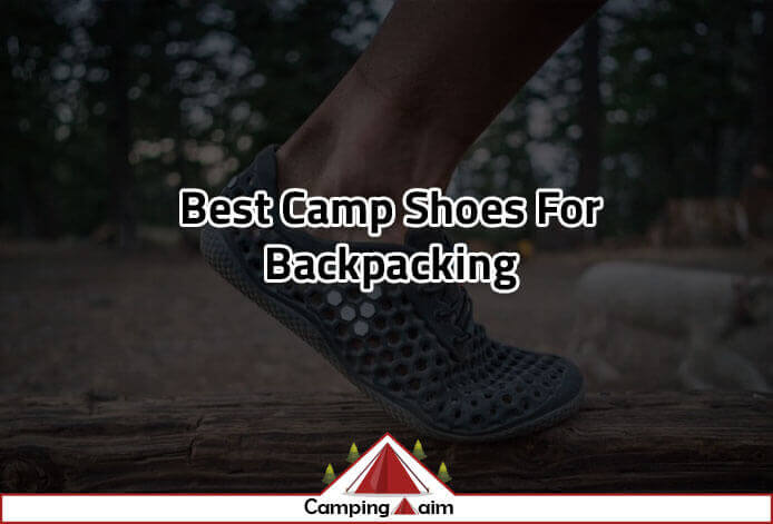 Best Camp Shoes for Backpacking
